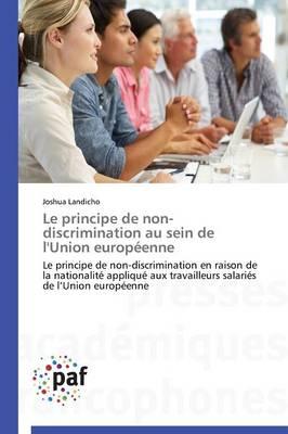 Le Principe de Non-Discrimination Au Sein de l'Union Europ�enne - Omn.Pres.Franc. (Paperback)