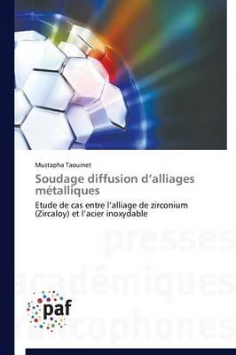 Soudage Diffusion D Alliages M�talliques - Omn.Pres.Franc. (Paperback)