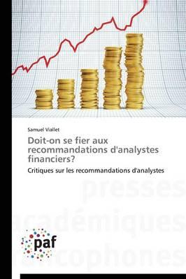 Doit-On Se Fier Aux Recommandations d'Analystes Financiers? - Omn.Pres.Franc. (Paperback)