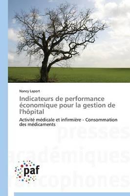Indicateurs de Performance �conomique Pour La Gestion de l'H�pital - Omn.Pres.Franc. (Paperback)