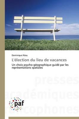 L'�lection Du Lieu de Vacances - Omn.Pres.Franc. (Paperback)