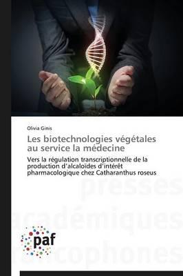 Les Biotechnologies Vegetales Au Service La Medecine - Omn.Pres.Franc. (Paperback)