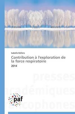 Contribution � l'Exploration de la Force Respiratoire - Omn.Pres.Franc. (Paperback)