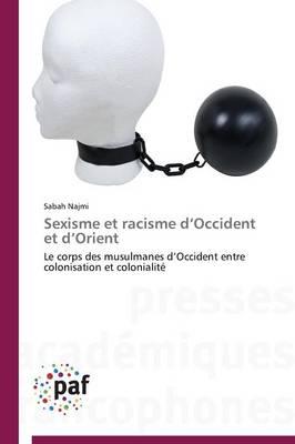 Sexisme Et Racisme d'Occident Et d'Orient - Omn.Pres.Franc. (Paperback)