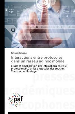 Interactions Entre Protocoles Dans Un R�seau Ad Hoc Mobile - Omn.Pres.Franc. (Paperback)