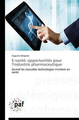 E-Sant�: Opportunit�s Pour l'Industrie Pharmaceutique - Omn.Pres.Franc. (Paperback)