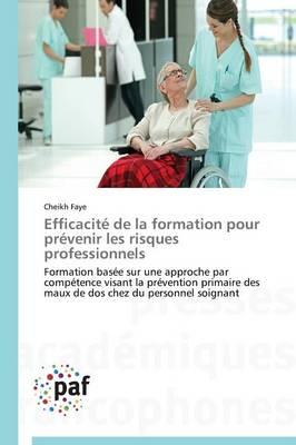 Efficacit de la Formation Pour Pr venir Les Risques Professionnels - Omn.Pres.Franc. (Paperback)