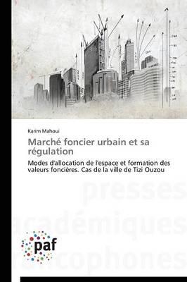 March� Foncier Urbain Et Sa R�gulation - Omn.Pres.Franc. (Paperback)