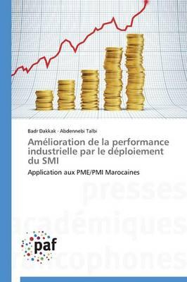 Am�lioration de la Performance Industrielle Par Le D�ploiement Du SMI - Omn.Pres.Franc. (Paperback)