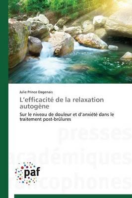 L Efficacit� de la Relaxation Autog�ne - Omn.Pres.Franc. (Paperback)