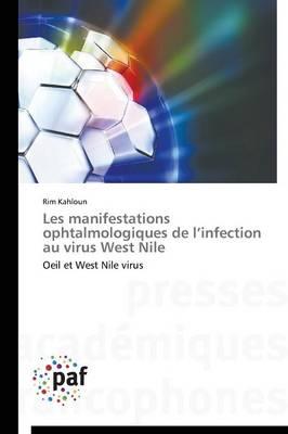 Les Manifestations Ophtalmologiques de l'Infection Au Virus West Nile - Omn.Pres.Franc. (Paperback)