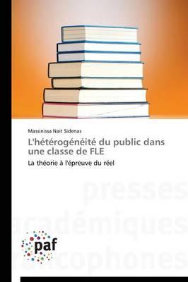 L'Heterogeneite Du Public Dans Une Classe de Fle - Omn.Pres.Franc. (Paperback)