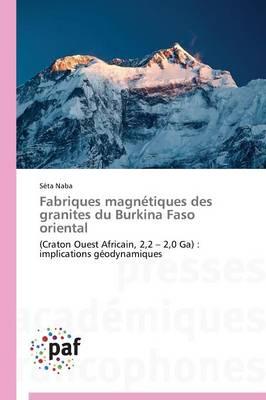 Fabriques Magn�tiques Des Granites Du Burkina Faso Oriental - Omn.Pres.Franc. (Paperback)