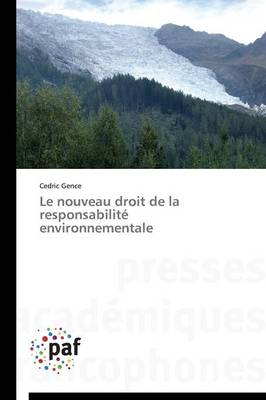 Le Nouveau Droit de la Responsabilit� Environnementale - Omn.Pres.Franc. (Paperback)