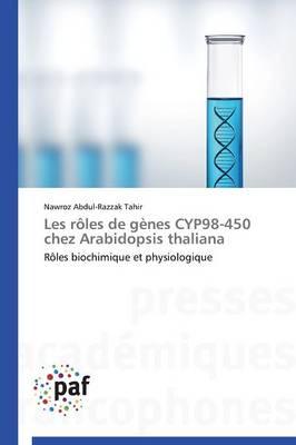 Les R�les de G�nes Cyp98-450 Chez Arabidopsis Thaliana - Omn.Pres.Franc. (Paperback)