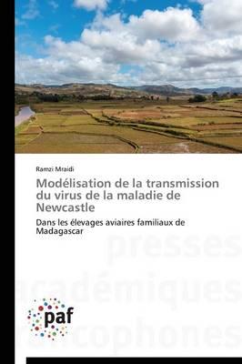 Modelisation de la Transmission Du Virus de la Maladie de Newcastle - Omn.Pres.Franc. (Paperback)