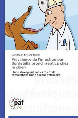 Prevalence de L'Infection Par Bordetella Bronchiseptica Chez Le Chien - Omn.Pres.Franc. (Paperback)