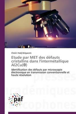 Etude Par Met Des D�fauts Cristallins Dans l'Interm�tallique Al2cu( ) - Omn.Pres.Franc. (Paperback)