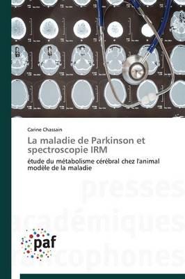 La Maladie de Parkinson Et Spectroscopie Irm - Omn.Pres.Franc. (Paperback)