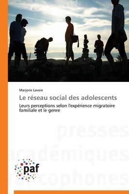 Le R�seau Social Des Adolescents - Omn.Pres.Franc. (Paperback)