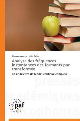 Analyse Des Fr�quences Instantan�es Des Formants Par Transform�e - Omn.Pres.Franc. (Paperback)