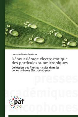 D�poussi�rage �lectrostatique Des Particules Submicroniques - Omn.Pres.Franc. (Paperback)