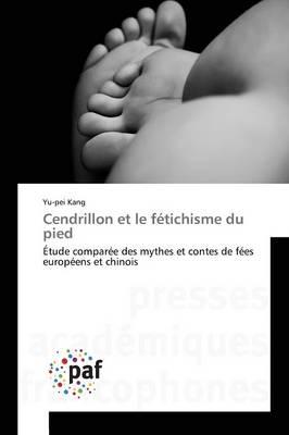 Cendrillon Et Le F�tichisme Du Pied - Omn.Pres.Franc. (Paperback)