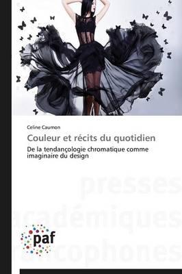 Couleur Et R�cits Du Quotidien - Omn.Pres.Franc. (Paperback)
