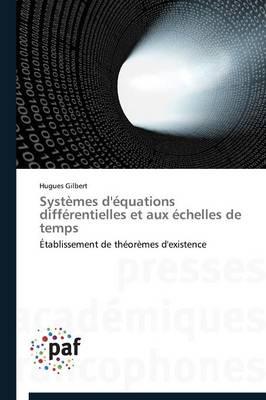 Systemes d'Equations Differentielles Et Aux Echelles de Temps - Omn.Pres.Franc. (Paperback)