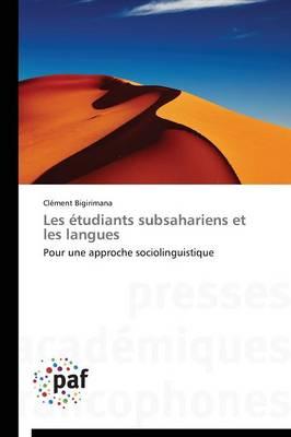Les �tudiants Subsahariens Et Les Langues - Omn.Pres.Franc. (Paperback)