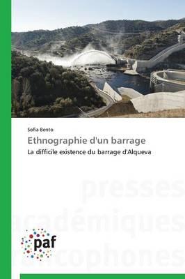 Ethnographie d'Un Barrage - Omn.Pres.Franc. (Paperback)