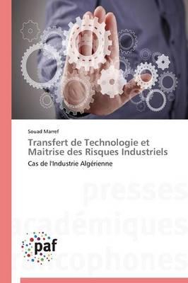 Transfert de Technologie Et Maitrise Des Risques Industriels - Omn.Pres.Franc. (Paperback)