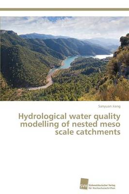 Hydrological Water Quality Modelling of Nested Meso Scale Catchments (Paperback)