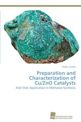Preparation and Characterization of Cu/Zno Catalysts (Paperback)