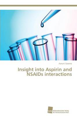 Insight Into Aspirin and NSAIDS Interactions (Paperback)