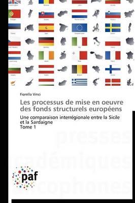 Les Processus de Mise En Oeuvre Des Fonds Structurels Europeens - Omn.Pres.Franc. (Paperback)