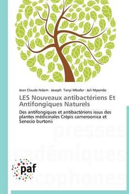 Les Nouveaux Antibacteriens Et Antifongiques Naturels - Omn.Pres.Franc. (Paperback)