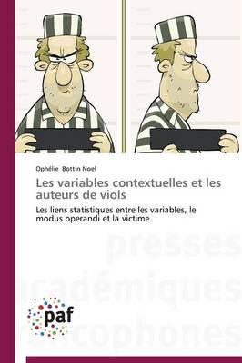 Les Variables Contextuelles Et Les Auteurs de Viols - Omn.Pres.Franc. (Paperback)