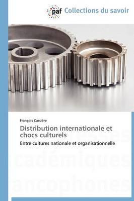 Distribution Internationale Et Chocs Culturels - Omn.Pres.Franc. (Paperback)