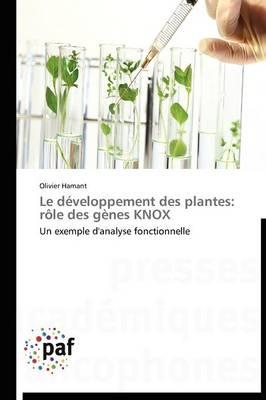 Le D�veloppement Des Plantes: R�le Des G�nes Knox - Omn.Pres.Franc. (Paperback)