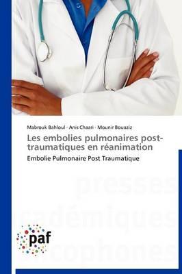 Les Embolies Pulmonaires Post-Traumatiques En R�animation - Omn.Pres.Franc. (Paperback)