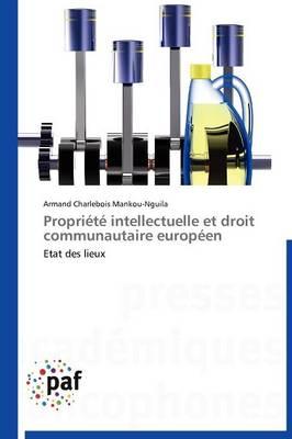 Propriete Intellectuelle Et Droit Communautaire Europeen - Omn.Pres.Franc. (Paperback)