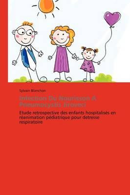 Infection Du Nourisson a Pneumocystis Jiroveci - Omn.Pres.Franc. (Paperback)