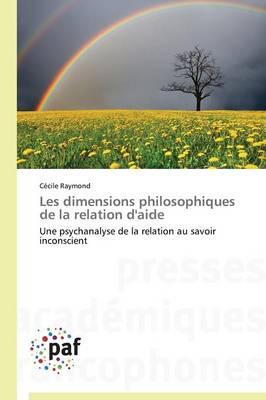 Les Dimensions Philosophiques de la Relation d'Aide - Omn.Pres.Franc. (Paperback)