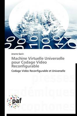 Machine Virtuelle Universelle Pour Codage Video Reconfigurable - Omn.Pres.Franc. (Paperback)