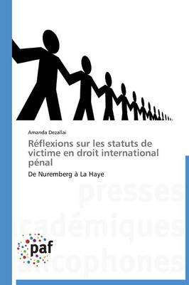 R�flexions Sur Les Statuts de Victime En Droit International P�nal - Omn.Pres.Franc. (Paperback)