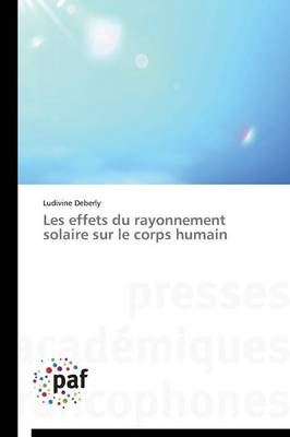 Les Effets Du Rayonnement Solaire Sur Le Corps Humain - Omn.Pres.Franc. (Paperback)