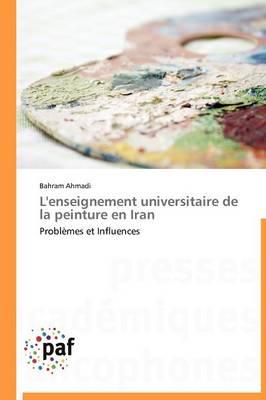 L'Enseignement Universitaire de la Peinture En Iran - Omn.Pres.Franc. (Paperback)