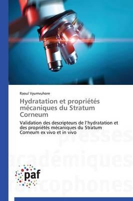 Hydratation Et Propri�t�s M�caniques Du Stratum Corneum - Omn.Pres.Franc. (Paperback)