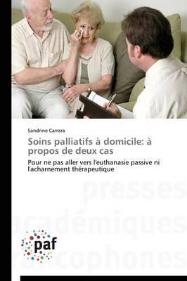 Soins Palliatifs � Domicile: � Propos de Deux Cas - Omn.Pres.Franc. (Paperback)